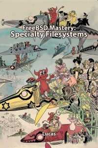 FreeBSD Mastery: Specialty Filesystems